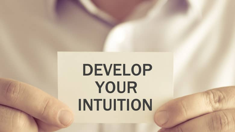 Develop intuition